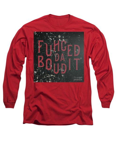 Long Sleeve T-Shirt featuring the digital art Redblack Fuhgeddaboudit by Megan Dirsa-DuBois
