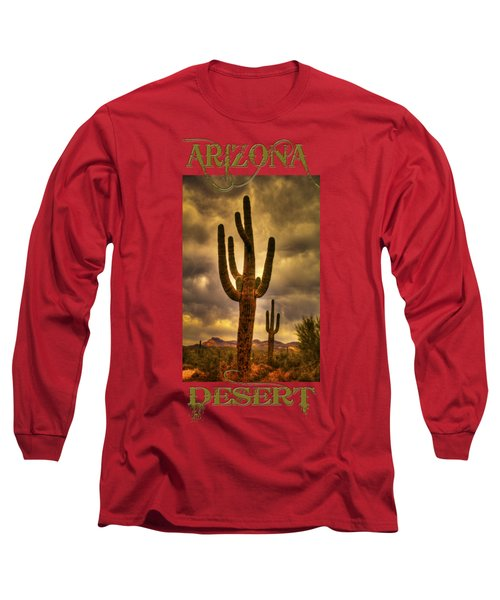 Saguaros On The Sonoran Late Afternoon Long Sleeve T-Shirt