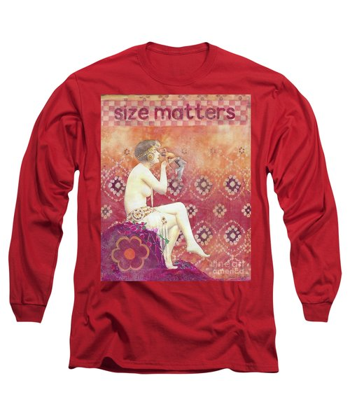 Long Sleeve T-Shirt featuring the mixed media Size Matters by Desiree Paquette