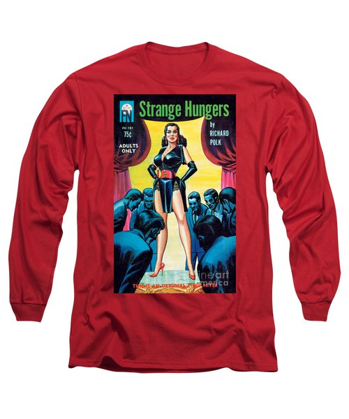 Strange Hungers Long Sleeve T-Shirt by Eric Stanton