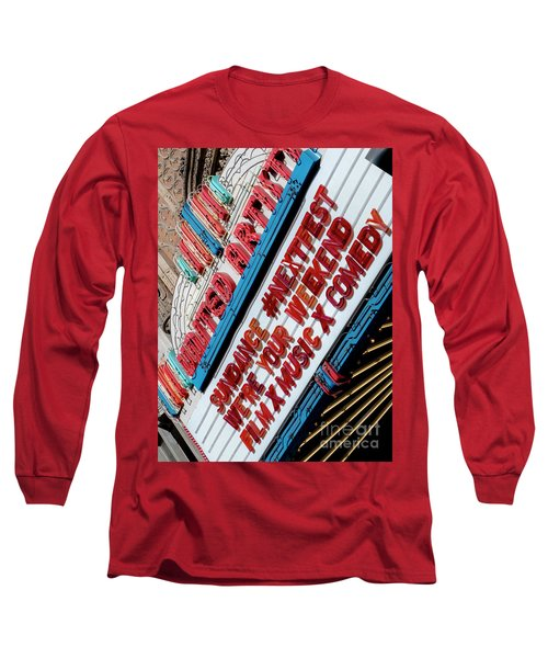 Sundance Next Fest Theatre Sign 2 Long Sleeve T-Shirt
