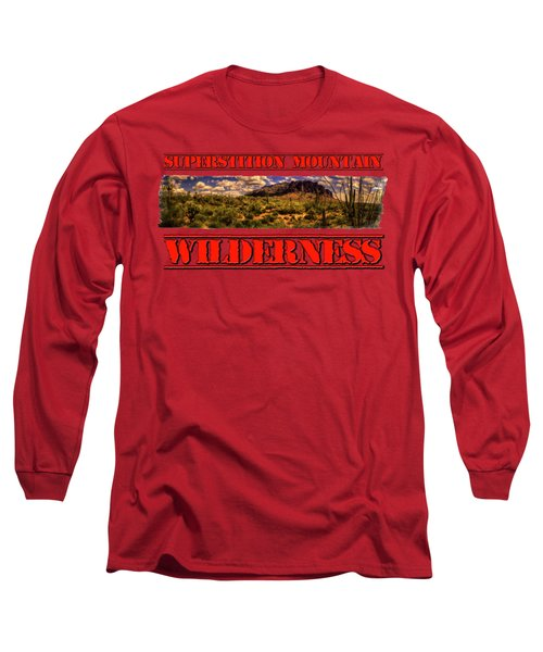 Superstition Mountain And Wilderness Long Sleeve T-Shirt