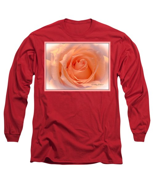 The  Beauty Of A Rose  Copyright Mary Lee Parker 17,  Long Sleeve T-Shirt by MaryLee Parker