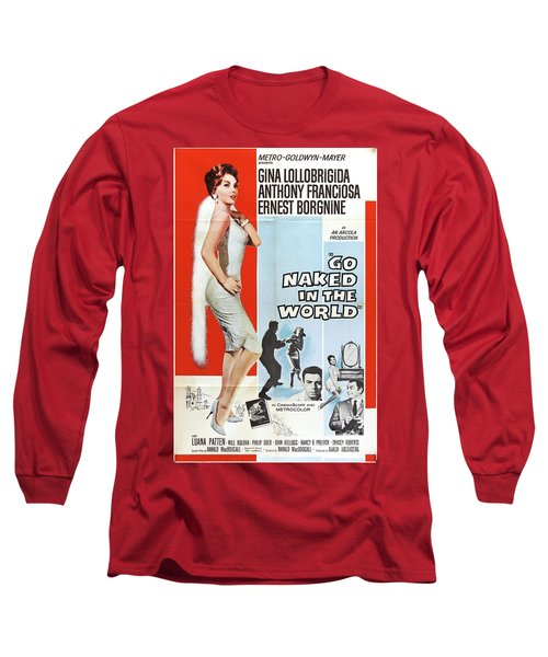 Vintage Classic Movie Posters, Go Naked In The World Long Sleeve T-Shirt