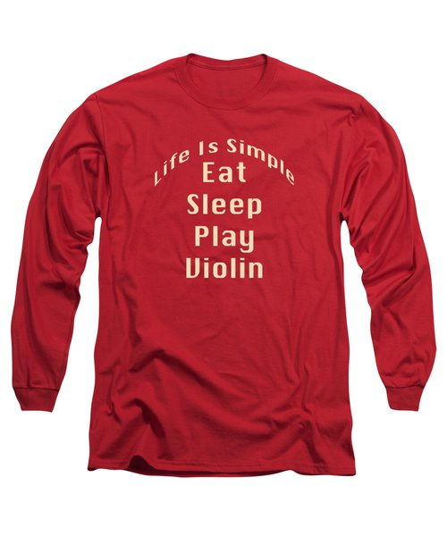 Violin Viola Eat Sleep Play Violin 5521.02 Long Sleeve T-Shirt by M K  Miller