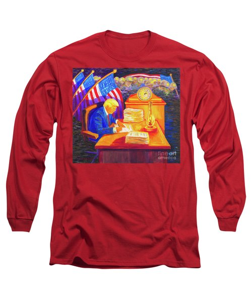 Long Sleeve T-Shirt featuring the painting While America Sleeps - President Donald Trump Working At His Desk By Bertram Poole by Thomas Bertram POOLE