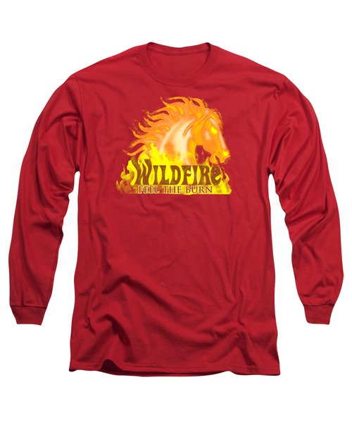Wildfire - Feel The Burn Long Sleeve T-Shirt