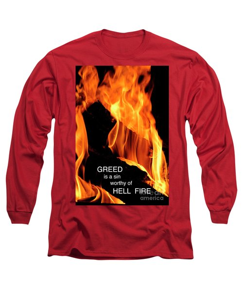 Long Sleeve T-Shirt featuring the photograph worthy of HELL fire by Paul W Faust - Impressions of Light