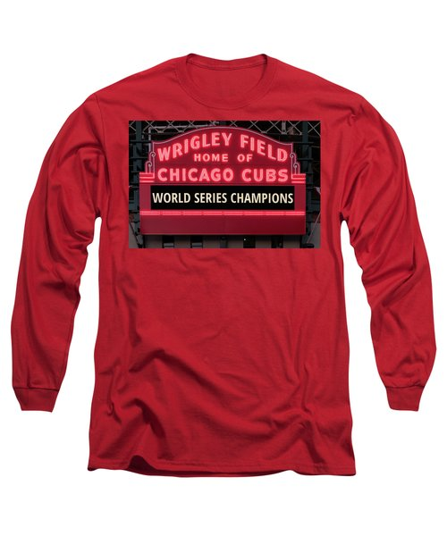 Wrigley Field Marquee Cubs World Series Champs 2016 Front Long Sleeve T-Shirt by Steve Gadomski