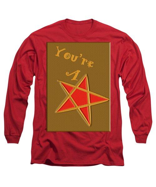 You're A Star Long Sleeve T-Shirt