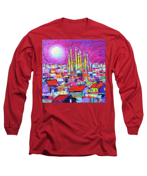 Barcelona Mystic Full Moon Over Sagrada Familia Abstract Cityscape Knife Painting Ana Maria Edulescu Long Sleeve T-Shirt