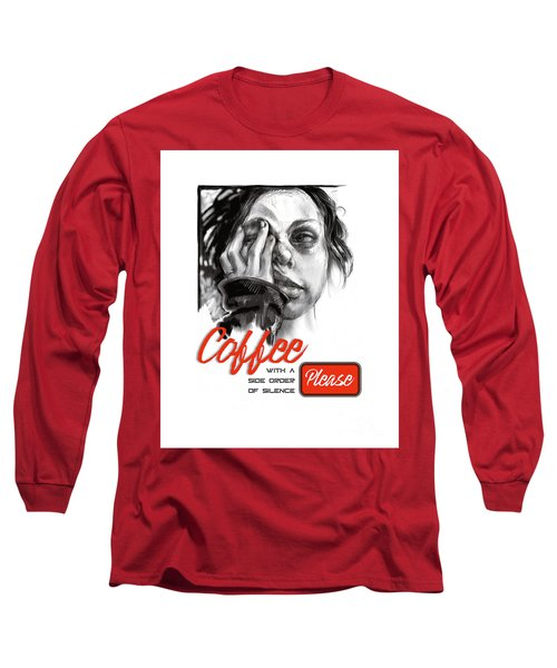 Coffee With A Side Long Sleeve T-Shirt