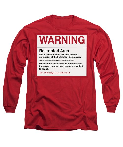 Deadly Force Warning Sign Long Sleeve T-Shirt