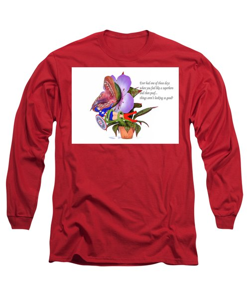 Ever Had One Of Those Days Long Sleeve T-Shirt