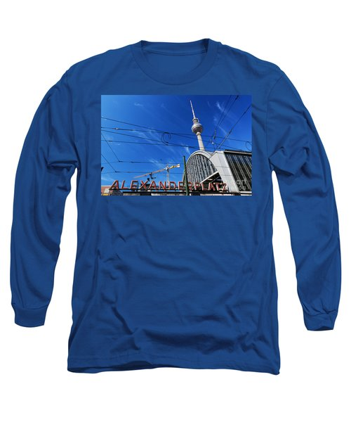 Alexanderplatz Sign And Television Tower Berlin Germany Long Sleeve T-Shirt