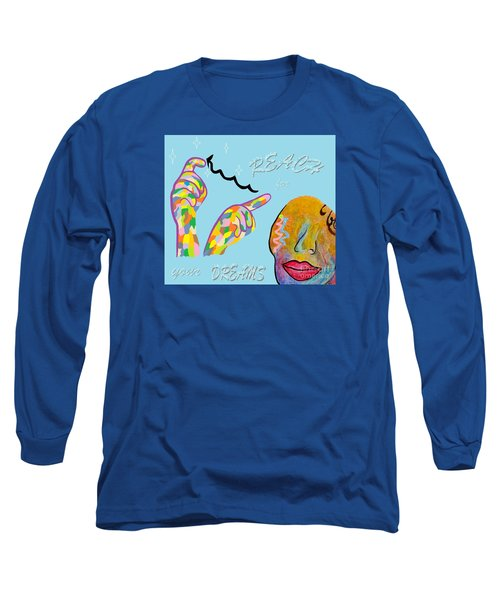 American Sign Language Reach For Your Dreams Long Sleeve T-Shirt