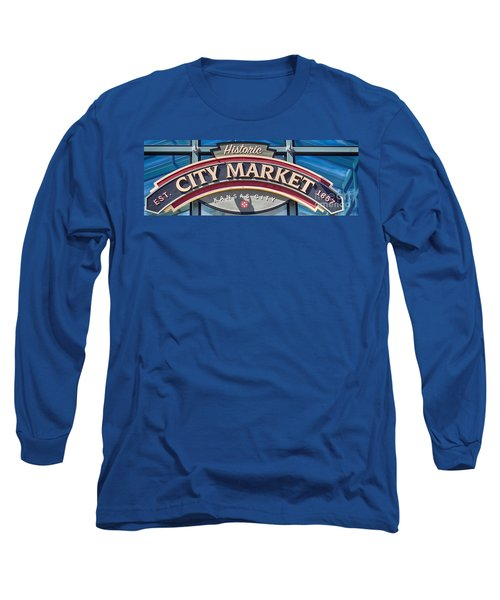 Historic City Market Sign  Long Sleeve T-Shirt