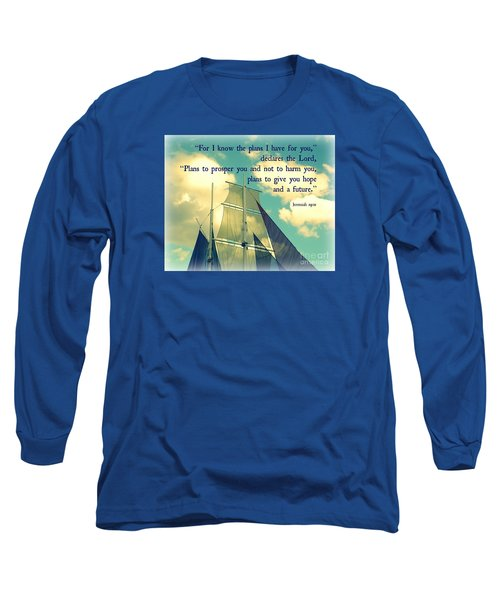 Hope And A Future Long Sleeve T-Shirt by Valerie Reeves