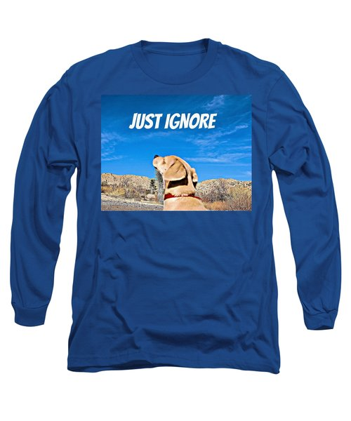 Long Sleeve T-Shirt featuring the photograph Just Ignore by Angela J Wright