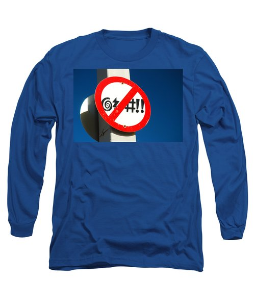 Long Sleeve T-Shirt featuring the photograph No Cursing Here by James Kirkikis