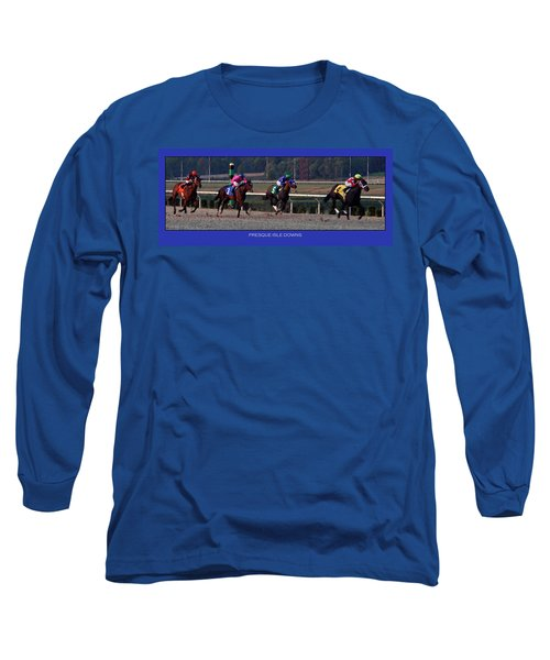 Presque Isle Downs Long Sleeve T-Shirt