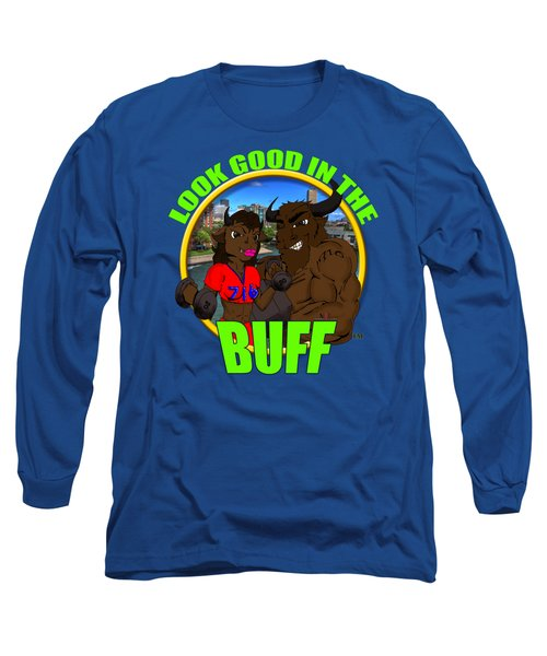 01 Look Good In The Buff Long Sleeve T-Shirt by Michael Frank Jr