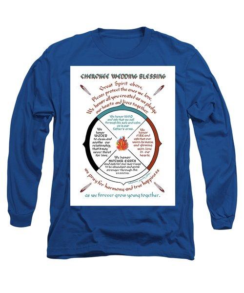 Cherokee Wedding Blessing Long Sleeve T-Shirt