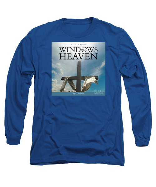 Windows From Heaven Long Sleeve T-Shirt