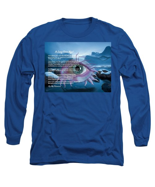 A Long Time Ago Long Sleeve T-Shirt