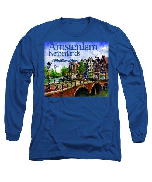 Amsterdam Netherlands Shirt Long Sleeve T-Shirt
