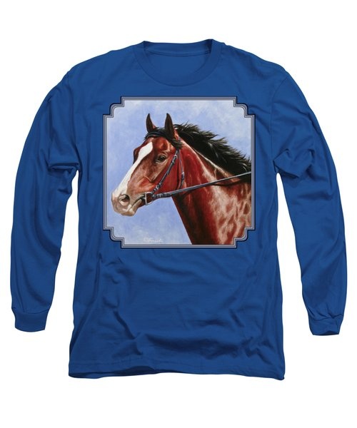 Horse Painting - Determination Long Sleeve T-Shirt by Crista Forest