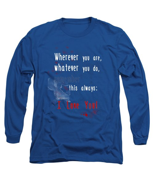 Wherever You Are Long Sleeve T-Shirt