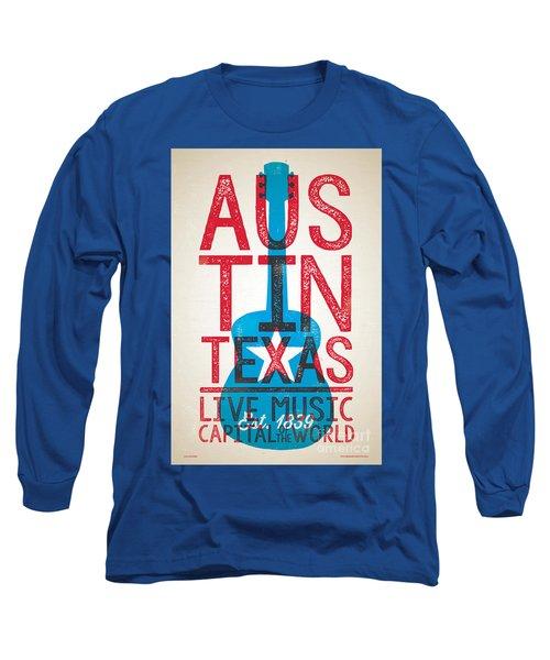 Austin Texas - Live Music Long Sleeve T-Shirt by Jim Zahniser