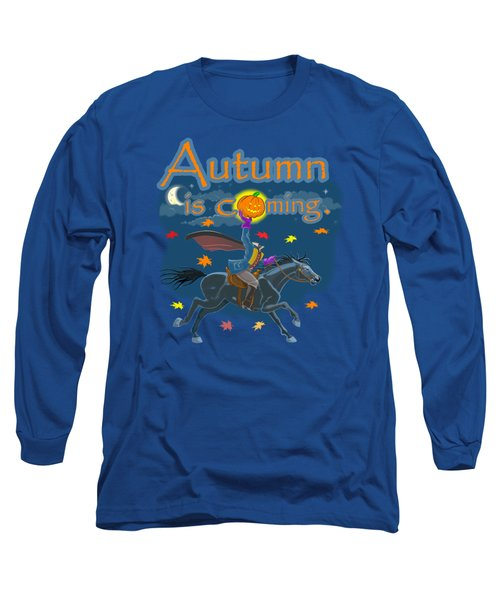 Autumn Is Coming Long Sleeve T-Shirt
