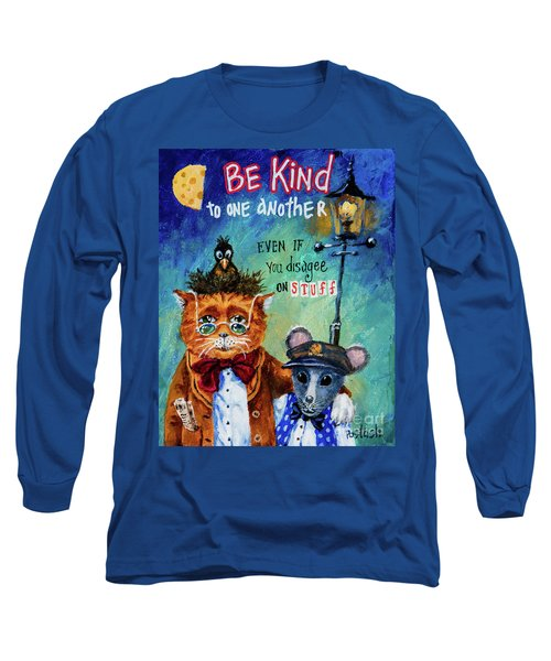 Long Sleeve T-Shirt featuring the painting Be Kind by Igor Postash