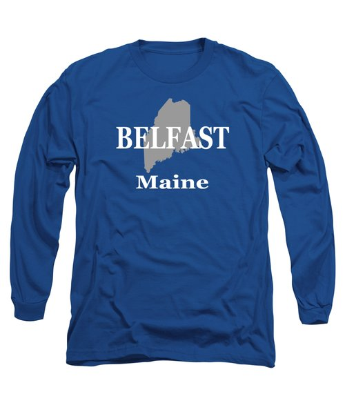 Long Sleeve T-Shirt featuring the photograph Belfast Maine State City And Town Pride  by Keith Webber Jr