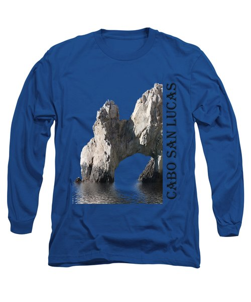 Long Sleeve T-Shirt featuring the photograph Cabo San Lucas Archway by Shane Bechler