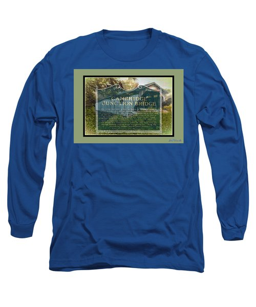Cambridge Jct. Bridge History Long Sleeve T-Shirt by John Selmer Sr