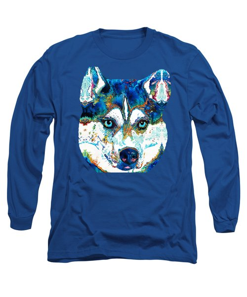 Colorful Husky Dog Art By Sharon Cummings Long Sleeve T-Shirt by Sharon Cummings