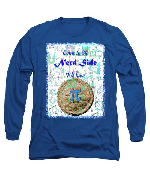 Come To The Nerd Side Long Sleeve T-Shirt