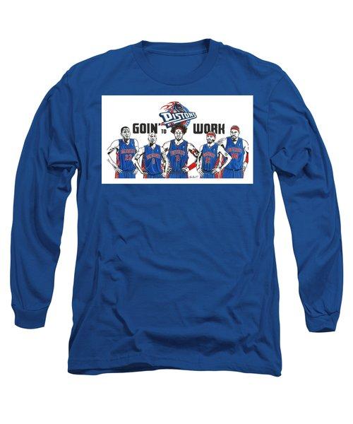 Detroit Goin' To Work Pistons Long Sleeve T-Shirt