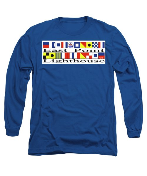 Long Sleeve T-Shirt featuring the digital art East Point Lighthouse Nautical Flags by Nancy Patterson