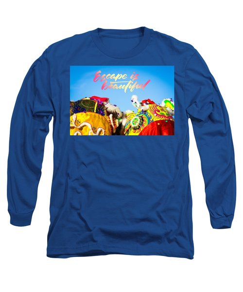 Long Sleeve T-Shirt featuring the photograph Escape by Bobby Villapando