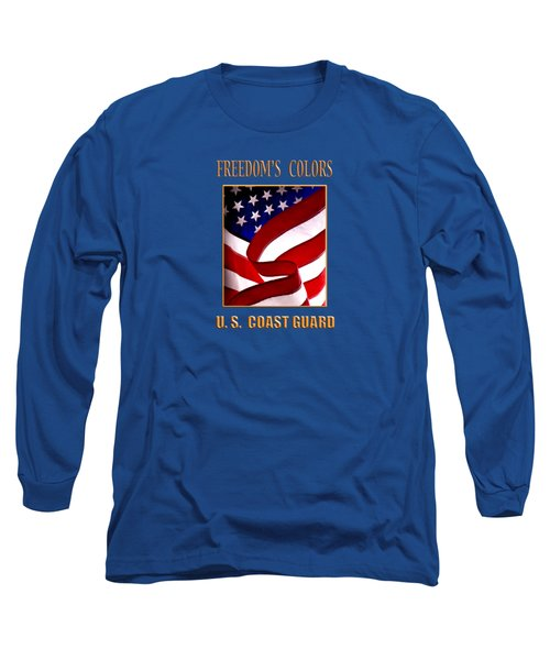 Freedom's Colors Uscg Long Sleeve T-Shirt by George Robinson