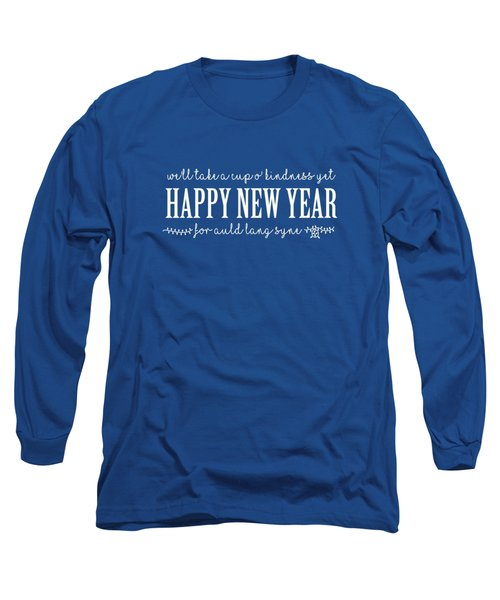 Long Sleeve T-Shirt featuring the digital art Happy New Year Auld Lang Syne Lyrics by Heidi Hermes