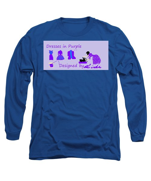 High Style Fashion, Dresses In Purple Long Sleeve T-Shirt by Linda Velasquez