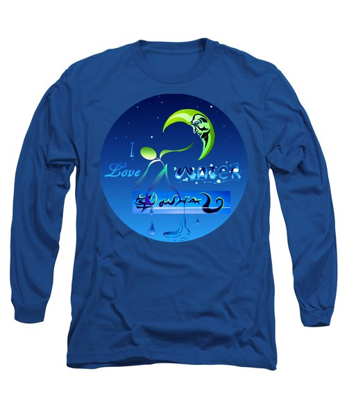 I Love Water  Long Sleeve T-Shirt by Robert G Kernodle