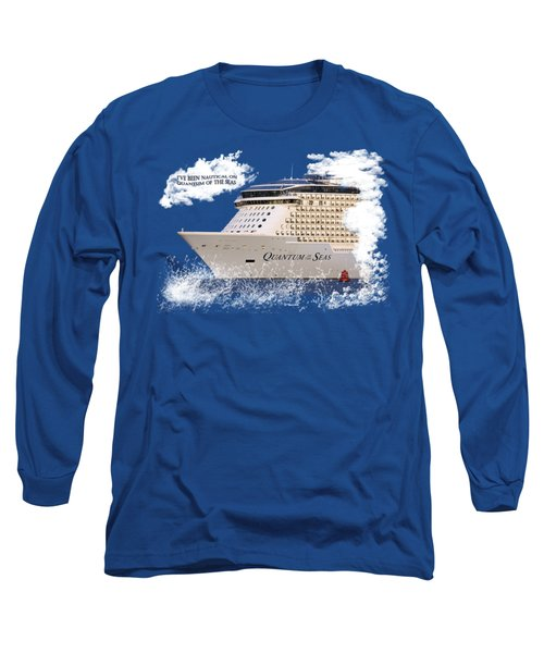 I've Been Nauticle On Quantum Of The Seas On Transparent Background Long Sleeve T-Shirt
