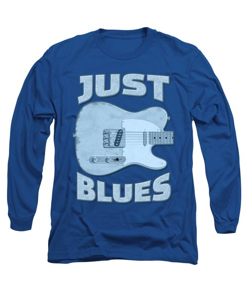 Just Blues Shirt Long Sleeve T-Shirt