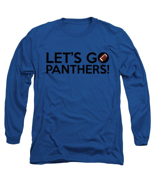 Let's Go Panthers Long Sleeve T-Shirt